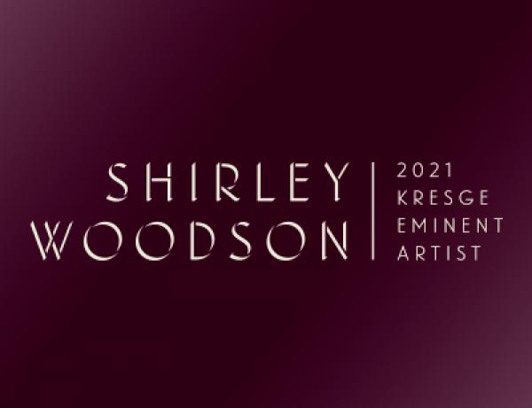 PRESS RELEASE: SHIRLEY WOODSON NAMED 2021 KRESGE EMINENT ARTIST