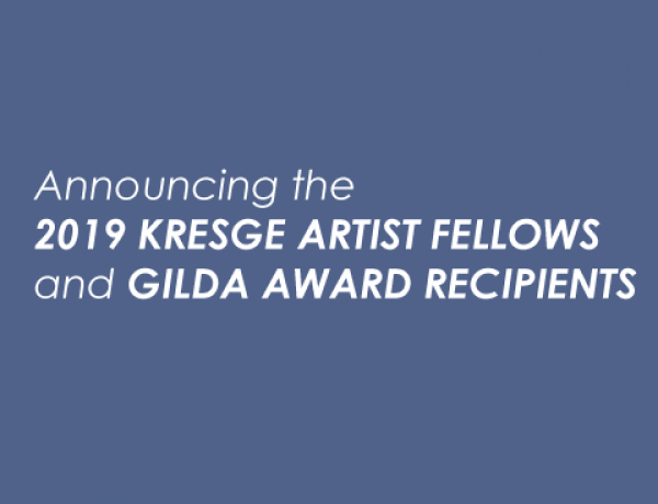 PRESS RELEASE: 2019 KRESGE ARTIST FELLOWSHIPS ANNOUNCED