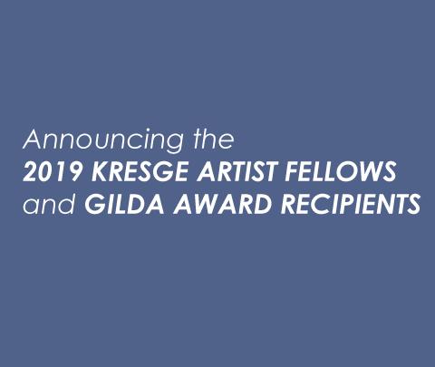 PRESS RELEASE: 2019 KRESGE ARTIST FELLOWSHIPS ANNOUNCED