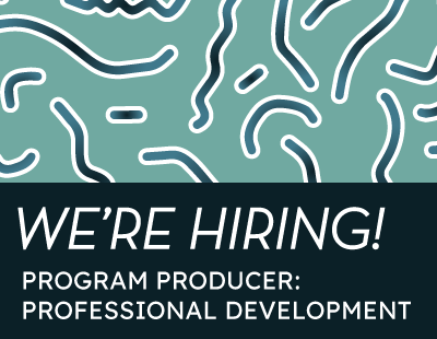 JOB POSTING / Program Producer: Professional Development
